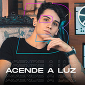Acende a Luz by Bessi