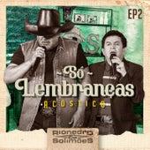 Só Lembranças - EP 2 von Rionegro & Solimões