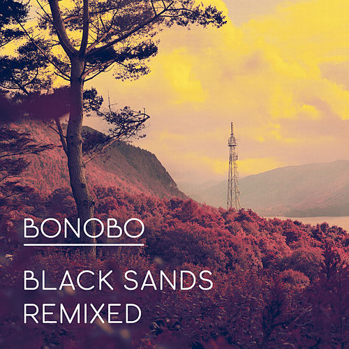 Black Sands Remixed de Bonobo