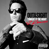 Tonight Is The Night + 2 Remixes by Outasight