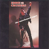 Eddie & The Cruisers - The Unreleased Tapes by Various Artists