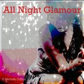 All Night Glamour de K Michelle Dubois