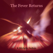 The Fever Returns de K Michelle Dubois