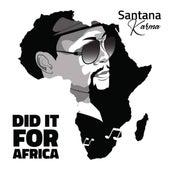 Did It for Africa von Santana Karma