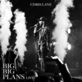 Big, Big Plans (Live) by Chris Lane