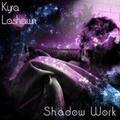 Shadow Work by Kyra Lashawn