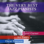 The Very Best Jazz Pianists von Erroll Garner
