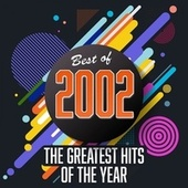 Best of 2002: The Greatest Hits of the Year de Various Artists