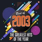 Best of 2003: The Greatest Hits of the Year fra Various Artists
