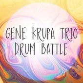 Drum Battle de Gene Kruper Trio