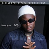 Chainless Rhythm von Teewayne Chillz