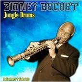 Jungle Drums (Remastered) de Sidney Bechet