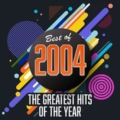 Best of 2004: The Greatest Hits of the Year de Various Artists