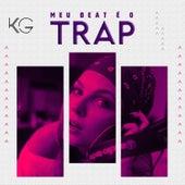 Meu Beat É o Trap by K.G.