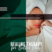 Healing Therapy for Better Sleep – Night Regeneration and Relaxation with New Age Sounds by Deep Sleep Music Society