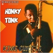 Honky Tonk (Remastered) von King Curtis