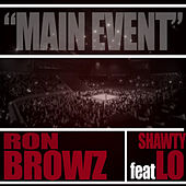 Main Event (feat.Shawty Lo) de Ron Browz