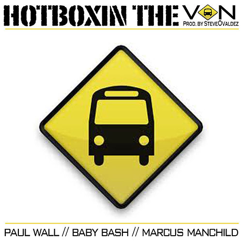 Hotboxin The Van (feat. Paul Wall & Marcus Manchild) by Baby Bash