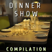 Dinner Show Compilation by Various Artists