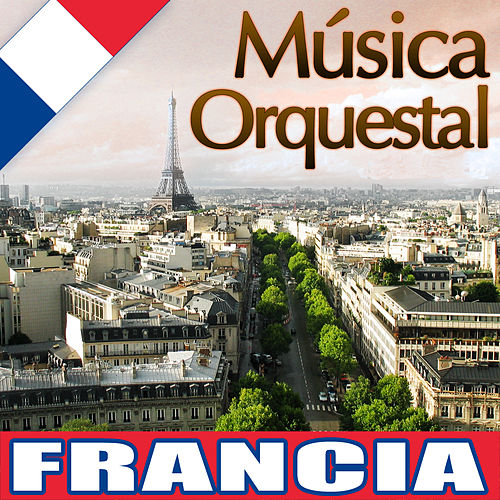 Música Orquestal Francia by Various Artists