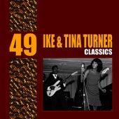 49 Essential Ike & Tina Turner Classics by Ike and Tina Turner