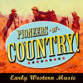 Pioneers of Country! Early Western Music de Various Artists
