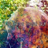 62 Relaxation Through Calm by Baby Sweet Dream (1)