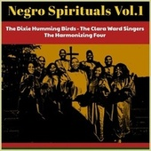 Negro Spirituals, Vol. 1 by The Dixie Hummingbirds, The Davis Sister, The Harmonizing Four, The Clara Ward Singers, The Angelic Gospel Singers