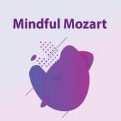 Mindful Mozart von Wolfgang Amadeus Mozart