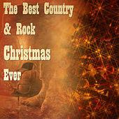The Best Country & Rock Christmas Ever by Various Artists