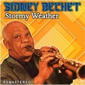 Stormy Weather (Remastered) de Sidney Bechet