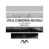 I'd Go Back (Rinaly Remix) van Ltn
