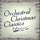 Orchestral Christmas Classics by Various Artists