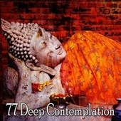 77 Deep Contemplation by Music For Meditation