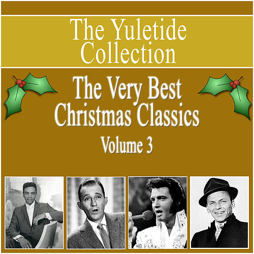 Yuletide Collection - The Very Best Christmas Classics - Vol 3 by Various Artists