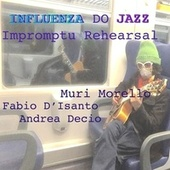 Influenza do Jazz (Impromptu Rehearsal) by Impromptu Rehearsal