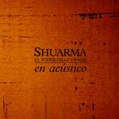 El poder de lo frágil (En acústico) von Shuarma