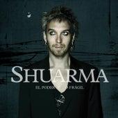 El poder de lo frágil von Shuarma