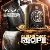 Give Me That Recipe von The Recipe