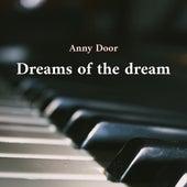 Dreams of a Dream by Anna Door