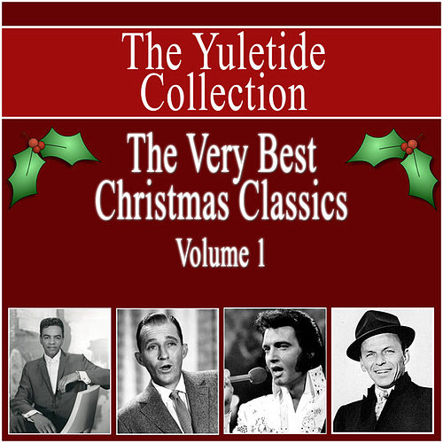 Yuletide Collection - The Very Best Christmas Classics - Vol 1 by Various Artists