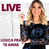 Louca pra Te Amar (Ao Vivo) von Galícia