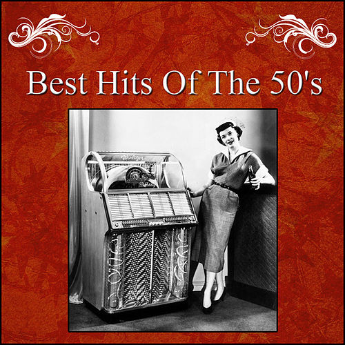 Best Hits Of The 50's by Various Artists