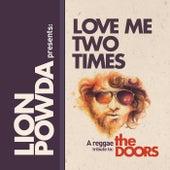 Love Me Two Times by Lion Powda