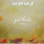 Give Thanks (Hymn) [Relaxing Piano] von Samy Galí