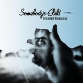 Somebody's Child by Branded Bluegrass