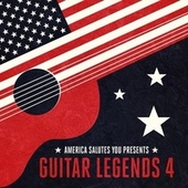 America Salutes You Presents: Guitar Legends 4 by Various Artists