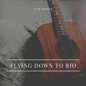 Flying Down to Rio von Tito Puente