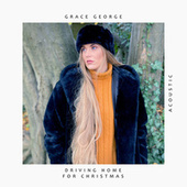 Driving Home for Christmas (Acoustic) by Grace George