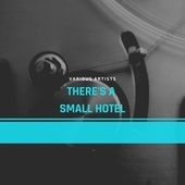 There's a Small Hotel von Various Artists